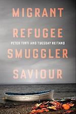 Migrant, Refugee, Smuggler, Saviour
