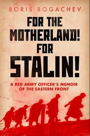 Bog, hardback For the Motherland! for Stalin! af Boris Bogachev, Professor Geoffrey Roberts