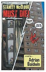 Stanley McCloud Must Die! (More Dark Comedy for Grown-Ups)