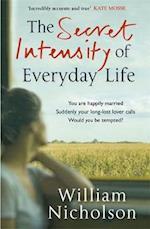 The Secret Intensity of Everyday Life af William Nicholson
