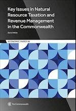 Key Issues in Natural Resource Taxation and Revenue Management in the Commonwealth (Economic Paper, nr. 96)