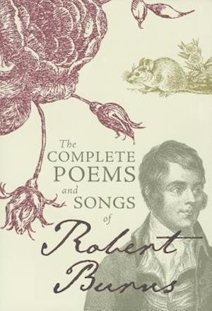 The Complete Poems and Songs of Robert Burns af Robert Burns