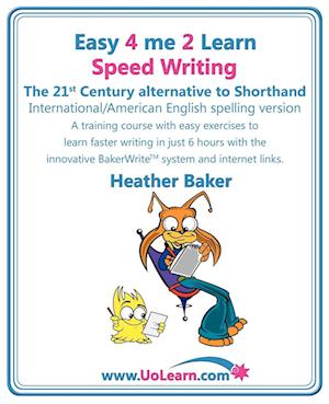 Speed Writing, the 21st Century Alternative to Shorthand (Easy 4 Me 2 Learn) International English af Heather Baker