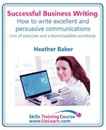Successful Business Writing. How to Write Business Letters, Emails, Reports, Minutes and for Social Media. Improve Your English Writing and Grammar. I af Heather Baker