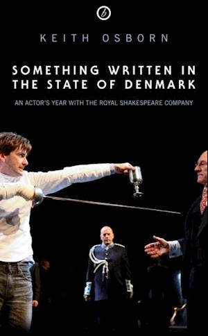 Something Written in the State of Denmark: An Actor's Year with the Royal Shakespeare Company af Keith Osborn