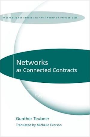 Networks as Connected Contracts af Gunther Teubner, Hugh Collins, Michelle Everson