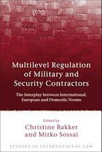 Multilevel Regulation of Military and Security Contractors af Christine Bakker