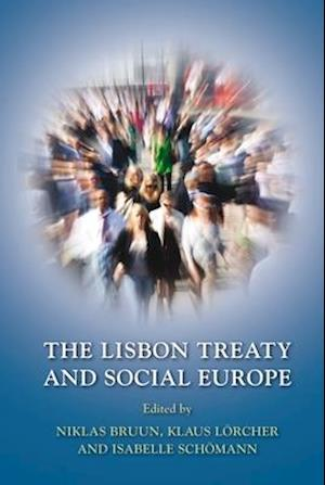 The Lisbon Treaty and Social Europe af Niklas Bruun