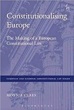 Constitutionalising Europe (European and National Constitutional Law Series)