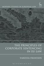 The Principles of Corporate Sentencing in Eu Law af Vanessa Franssen