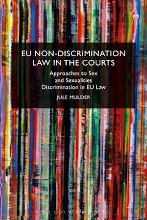 Bog, hardback EU Non-Discrimination Law in the Courts af Jule Mulder