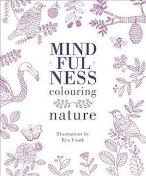 Mindfulness Colouring: Nature af Ryn Frank