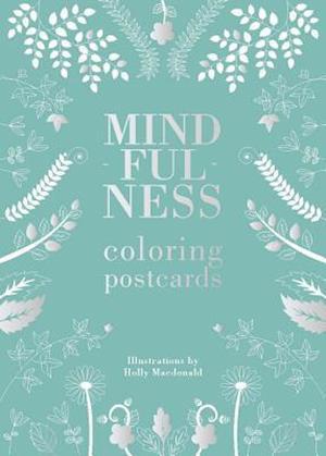 Mindfulness Coloring Postcard Set af Holly MacDonald