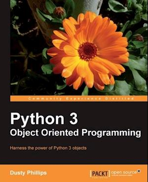 Python 3 Object Oriented Programming af Dusty Phillips