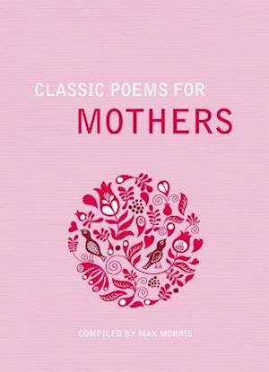 Classic Poems for Mothers af Max Morris