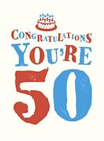 Congratulations You're 50