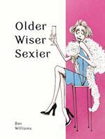 Older, Wiser, Sexier (Women) (Spring Chicken)