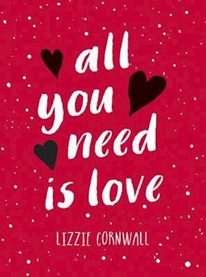 Bog, hardback All You Need is Love af Lizzie Cornwall