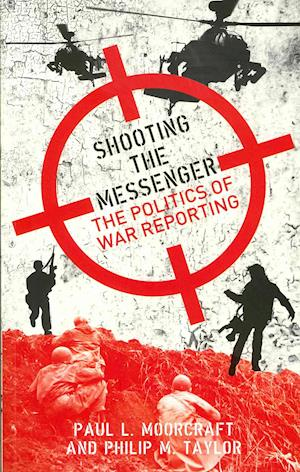 Shooting the Messenger af Paul Moorcraft