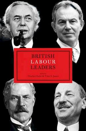 British Labour Leaders af Charles Clarke