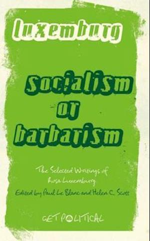 Rosa Luxemburg: Socialism or Barbarism af Rosa Luxemburg