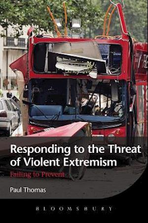 Responding to the Threat of Violent Extremism af Paul Thomas