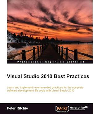 Visual Studio 2010 Best Practices af Peter Ritchie