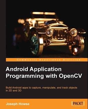 Android Application Programming with OpenCV af Joseph Howse
