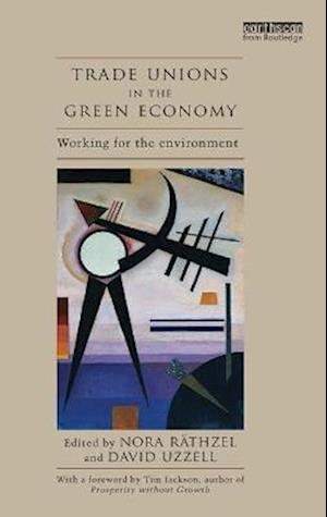 Trade Unions in the Green Economy af Nora Rathzel