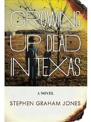Growing Up Dead in Texas af Stephen Graham Jones