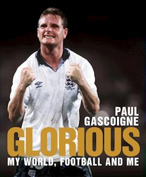 Glorious af Paul Gascoigne