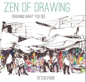 Zen of Drawing af Peter Parr