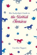 Her Ladyship's Guide to the British Season (National Trust Home Garden)