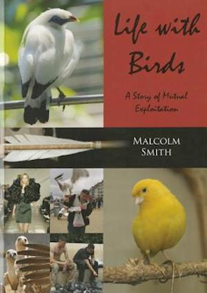 Life with Birds af Malcolm Smith