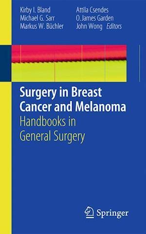 Surgery in Breast Cancer and Melanoma af Oliver James Garden, O James Garden, John Wong