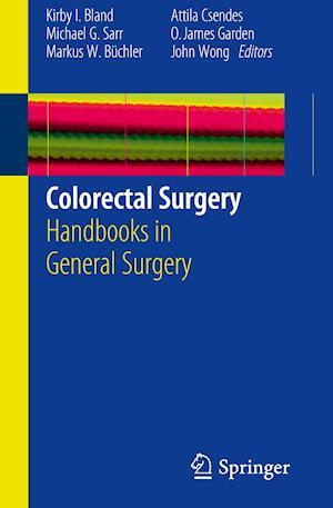 Colorectal Surgery af Michael G Sarr, Markus W Buchler, Oliver James Garden