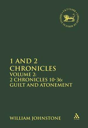 1 and 2 Chronicles - 2.2 Chronicles 10-36 af Johnstone