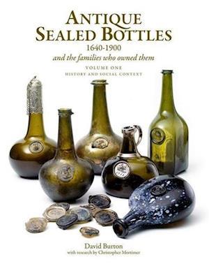 Antique Sealed Bottles 1640-1900 af David Burton