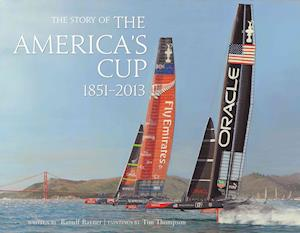 The Story of the America's Cup 1851- 2013 af Tim Thompson
