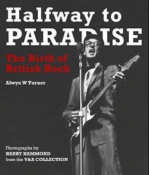 Halfway to Paradise af Alwyn W Turner, Harry Hammond