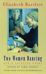 Two Women Dancing af Elizabeth Bartlett, Carol Rumens