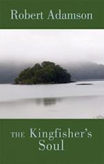 The Kingfisher's Soul af Robert Adamson