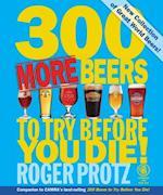 300 More Beers to Try Before You Die af Roger Protz