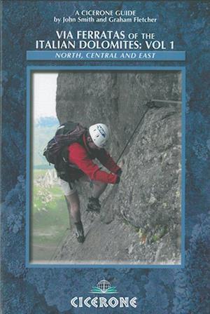 Via Ferratas of the Italian Dolomites af Graham Fletcher, John Smith