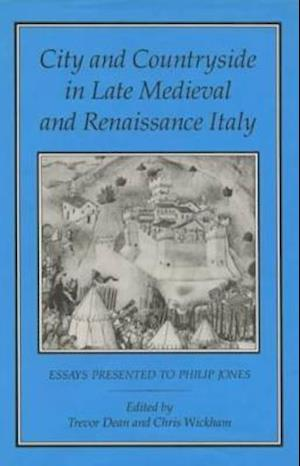 City and Countryside in Late Mediaeval and Renaissance Italy af Trevor Dean, Chris Wickham