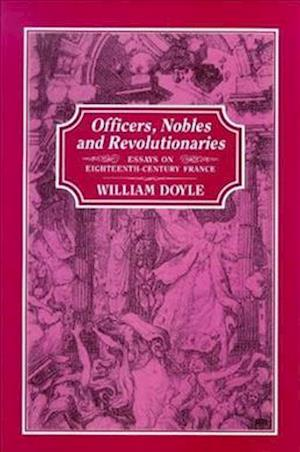 Officers, Nobles and Revolutionaries af William Doyle