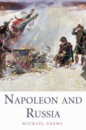 Napoleon and Russia af Michael Adams