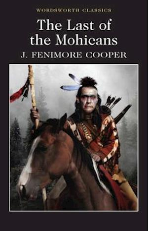 The Last of the Mohicans af James Fenimore Cooper, Dr Keith Carabine, David Blair