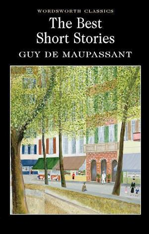 The Best Short Stories af Guy De Maupassant, Cedric Watts, Dr Keith Carabine