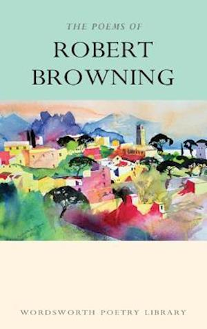 The Poems of Robert Browning af Tim Cook, Robert Browning